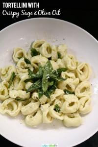 #PledgeForEVOO Tortellini with Crispy Sage & Olive Oil