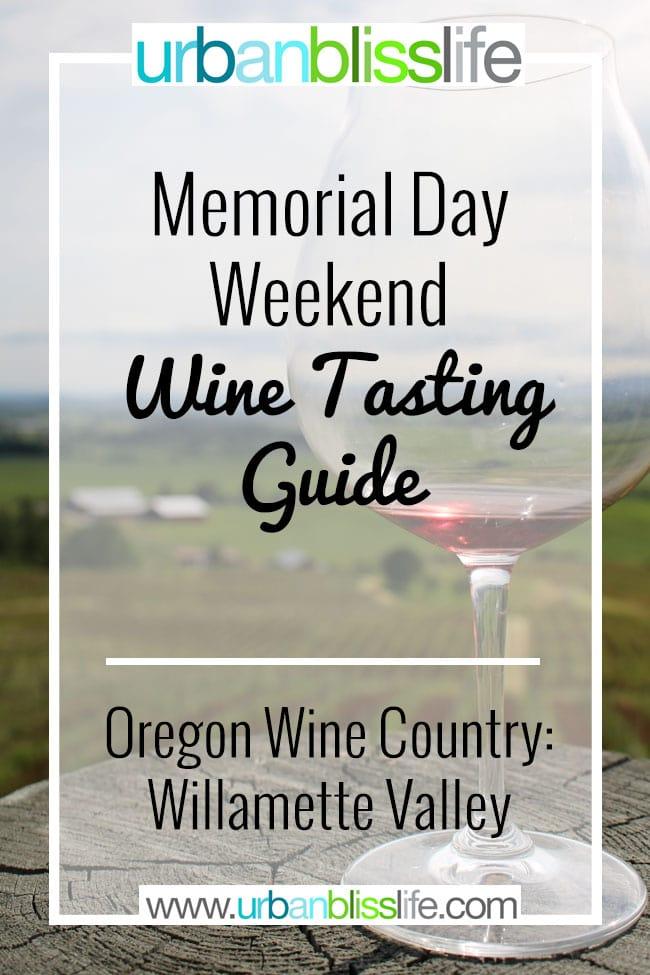 Memorial Day Weekend Wine Tasting in Oregon