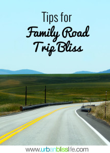 Tips for Family Road Trip Bliss on UrbanBlissLife.com