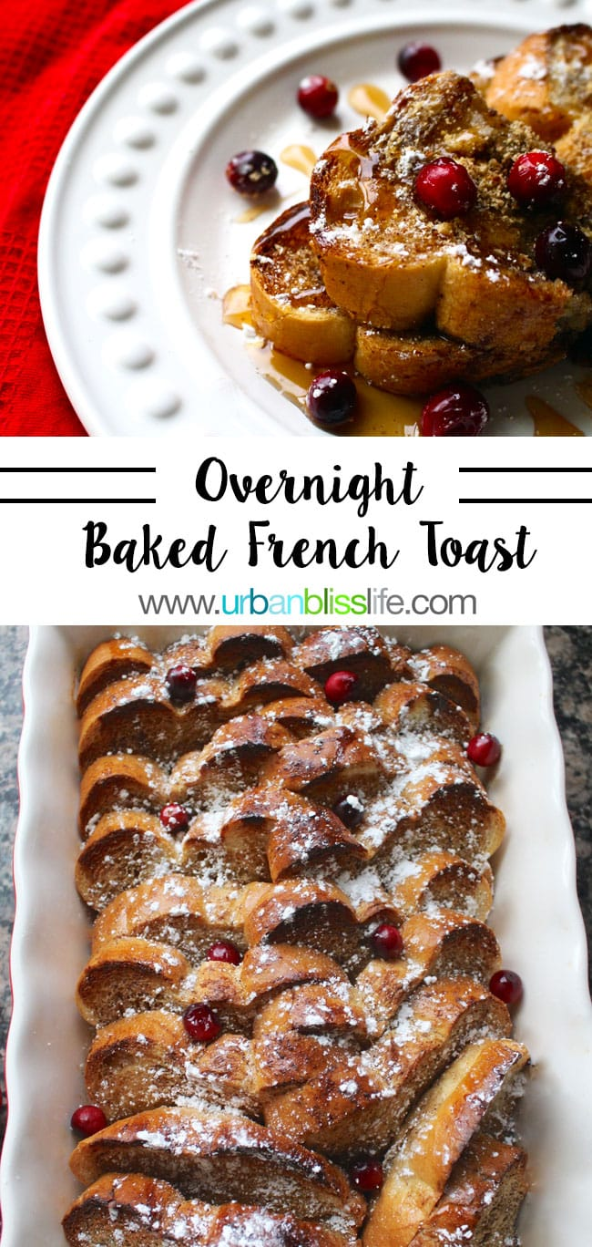 Overnight Oven French Toast recipe on UrbanBlissLife.com