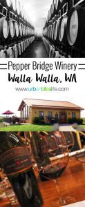 Pepper Bridge Winery in Walla Walla, Washington on UrbanBlissLife.com