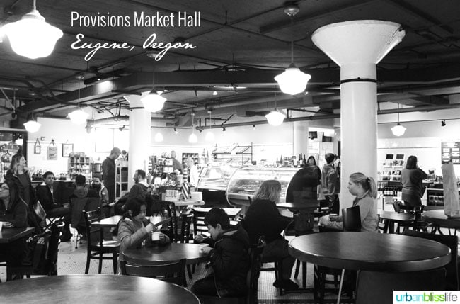 Travel Bliss: Provisions Market Hall in Eugene, Oregon