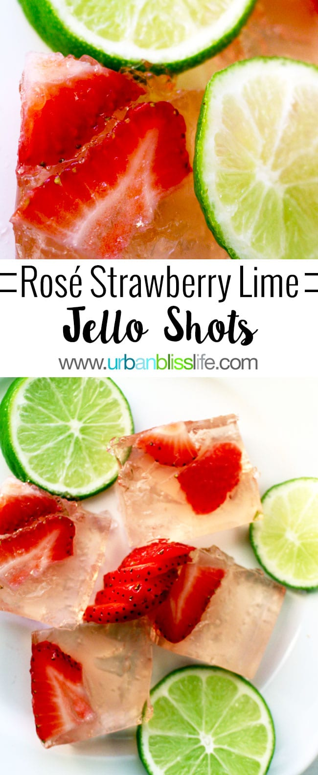 Strawberry Jello Shots with Rosé and Lime recipe on UrbanBlissLife.com