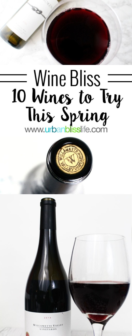 Wine Bliss: 10 Wines to Try in Spring 2016 #WineWednesday