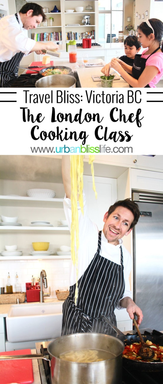 Travel Bliss: The London Chef Family Cooking Class in Victoria BC