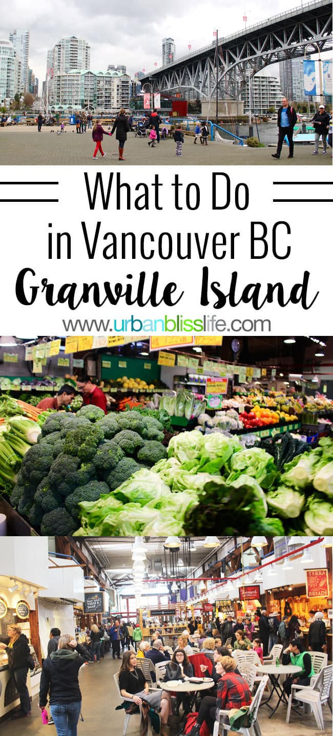 What To Do In Vancouver Bc Granville Island Urban Bliss Life