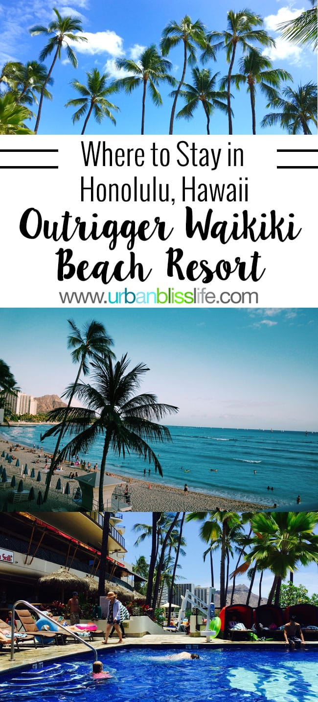 Where to stay in Honolulu: Outrigger Waikiki Beach Resort hotel review on UrbanBlissLife.com