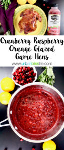 Cranberry Raspberry Orange Glaze Game Hens recipe & giveaway on UrbanBlissLife.com