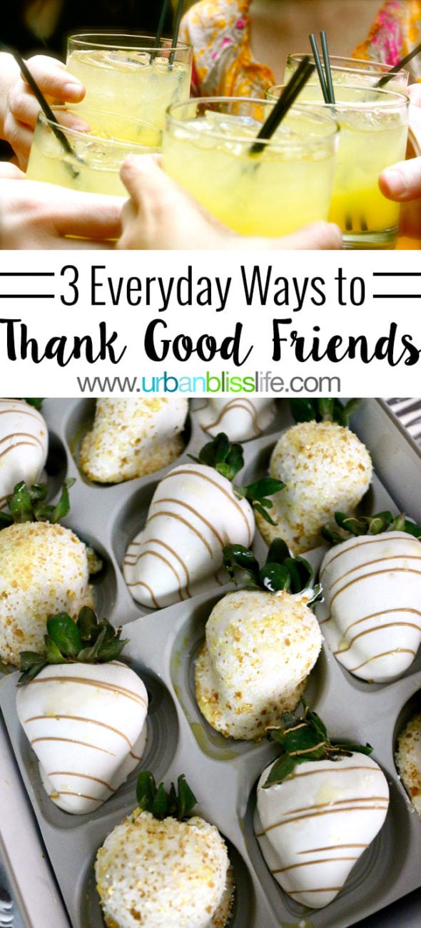 LIFE BLISS: 3 Everyday Ways to Thank Good Friends