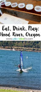 What to do and where to eat, drink, and play in Hood River Oregon travel tips on UrbanBlissLife.com