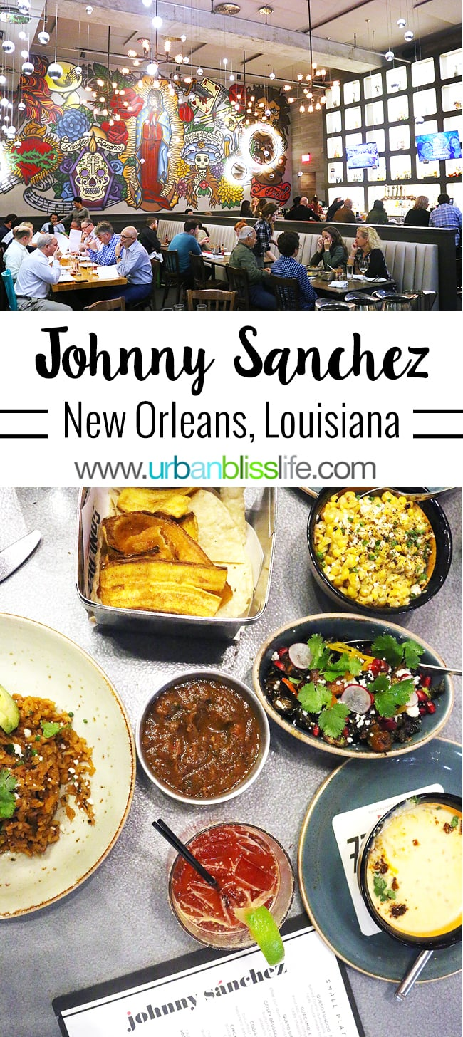 New Orleans Mexican Restaurants - Johnny Sanchez review on UrbanBlissLife.com