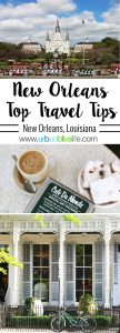 New Orleans Top Travel Tips on UrbanBlissLife.com