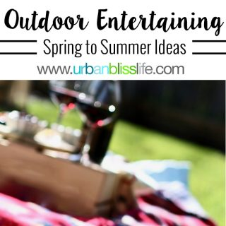 Spring Summer Outdoor Entertaining Ideas on UrbanBlissLife.com