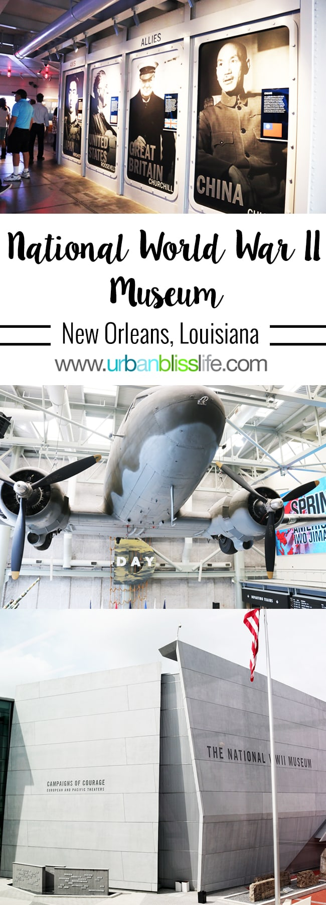 National World War II Museum in New Orleans, Louisiana, photos and review on UrbanBlissLife.com.
