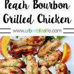 Peach Bourbon Grilled Chicken recipe on UrbanBlissLife.com