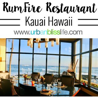 Where to Eat in Kauai Hawaii: RumFire Restaurant review on UrbanBlissLife.com