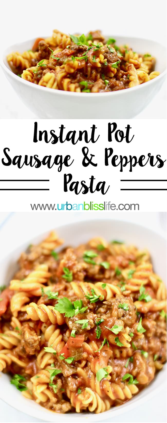 Instant Pot Sausage Peppers & Pasta