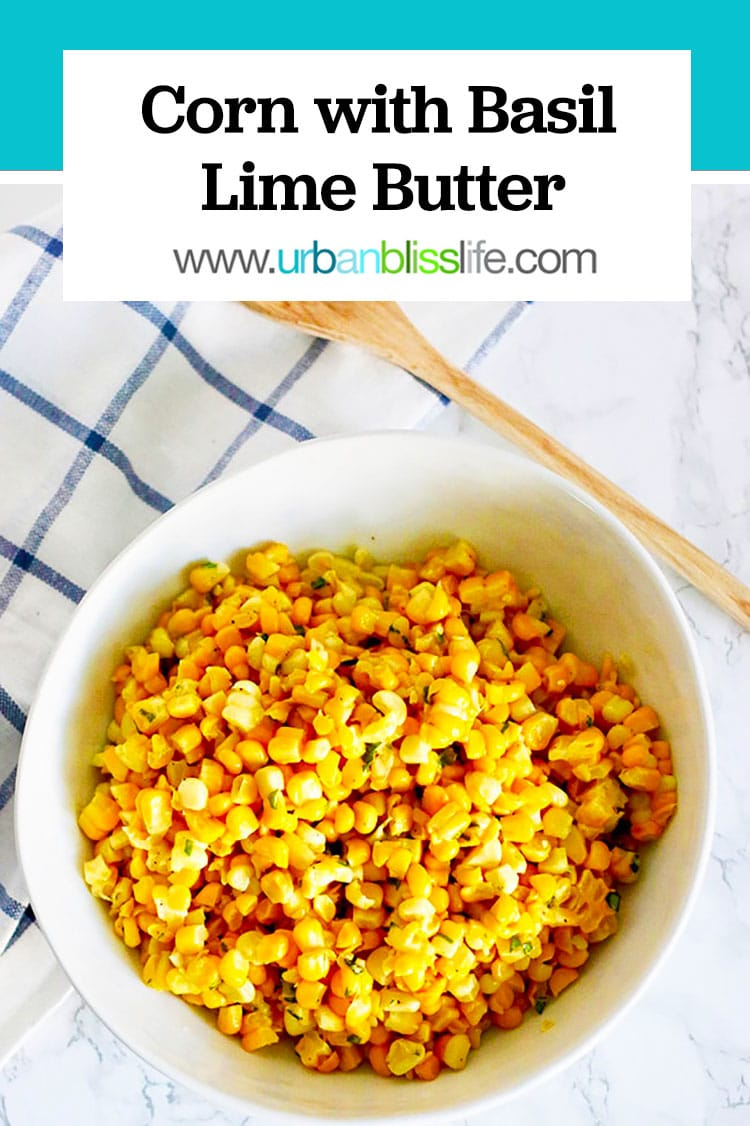 perfect side dish recipe: corn with basil lime butter
