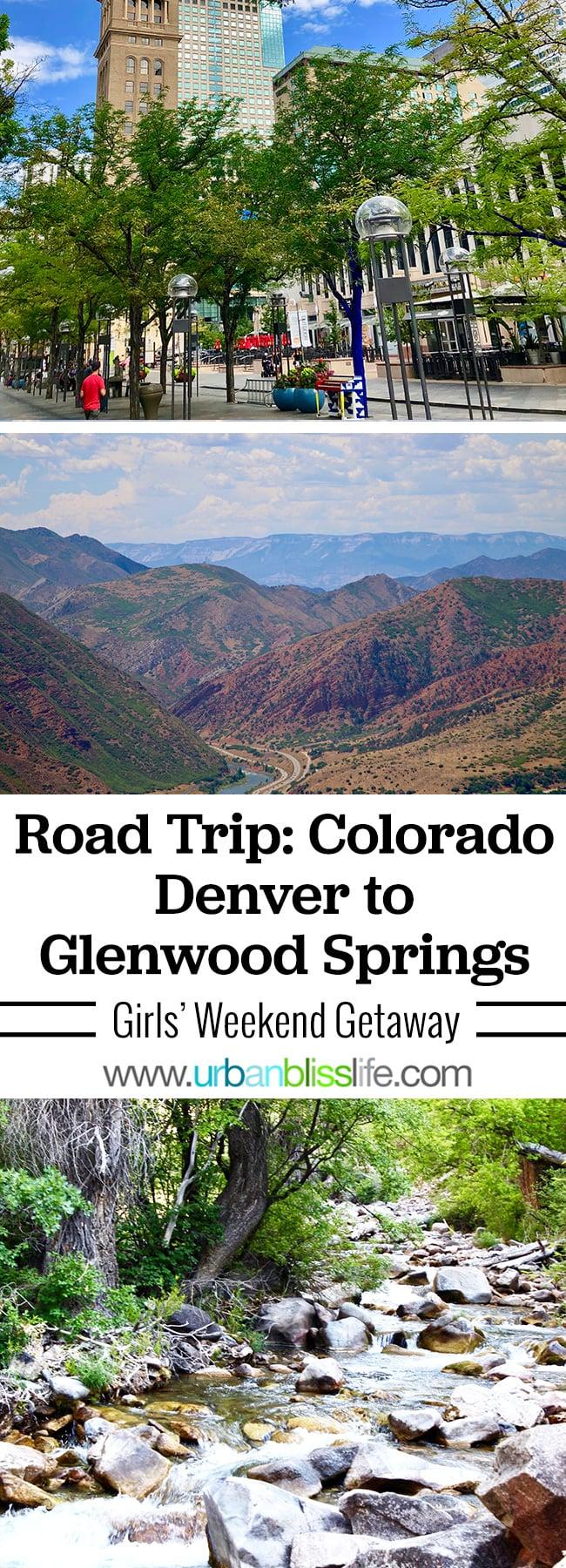 Girls Getaway Weekend Road Trip! Destination: Denver, Colorado to Glenwood Springs, Colorado. Travel guide on UrbanBlissLife.com