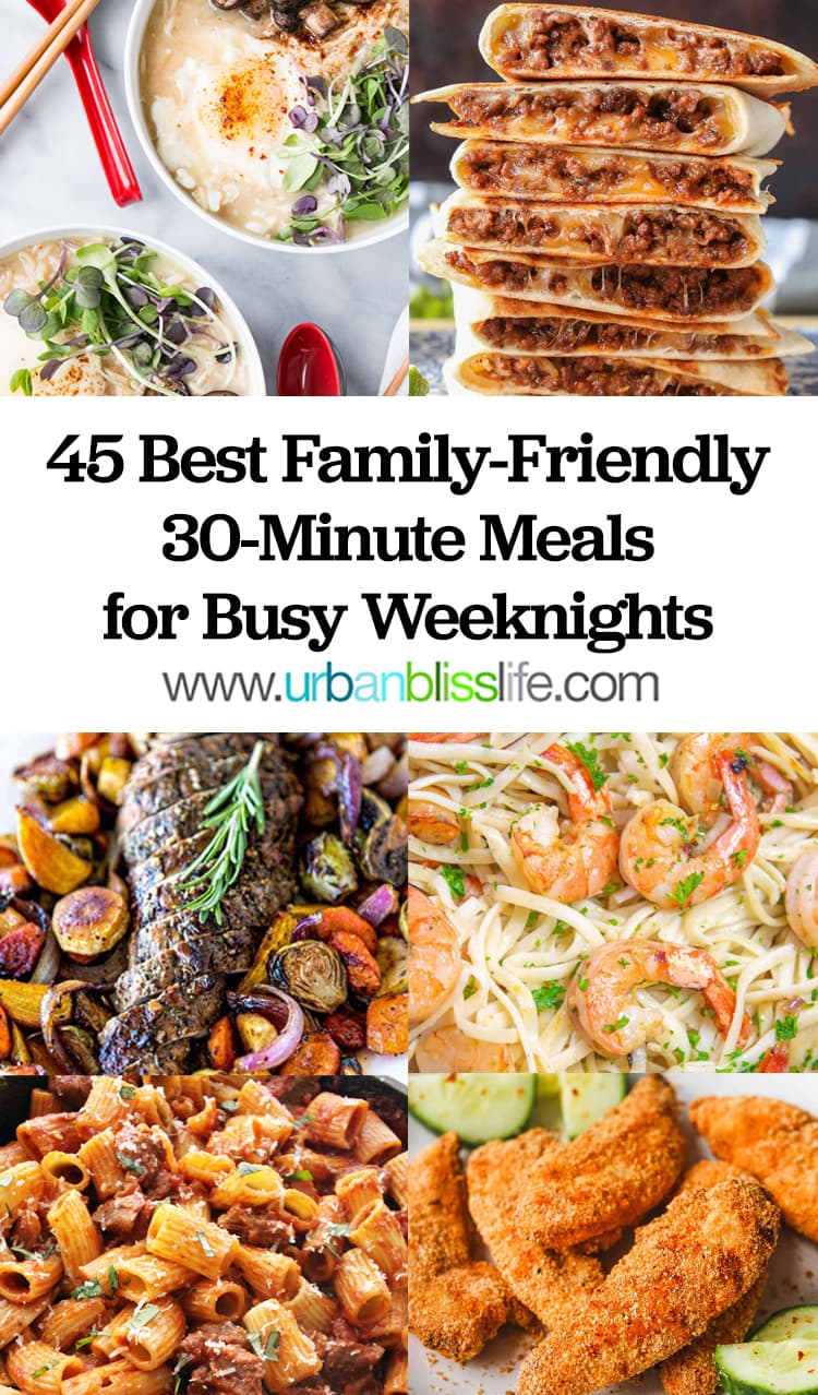 45 Best Family-Friendly 30-Minute Meals for Busy Weeknights