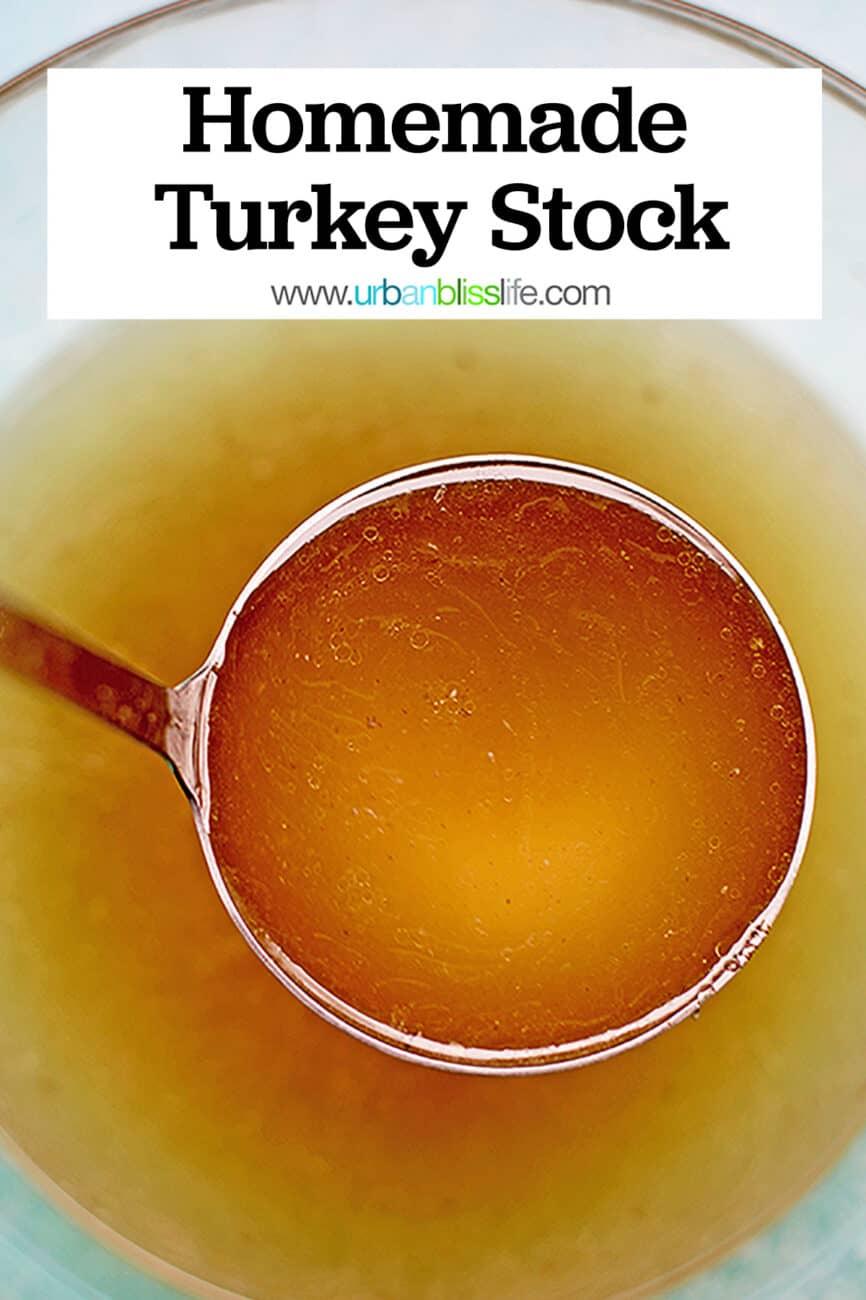 Easy Homemade Turkey Stock