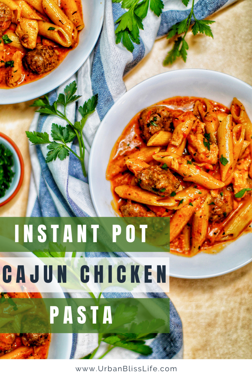 bowls of Instant Pot Cajun Chicken Pasta with title text for Pinterest
